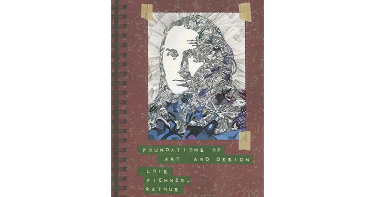 Foundations Of Art And Design By Lois Fichner Rathus