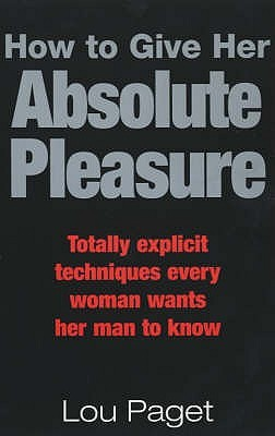 How To Give Her Absolute Pleasure Totally Explicit