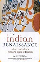 The Indian Rennaissance: India#s Rise after a Thousand Years of Decline