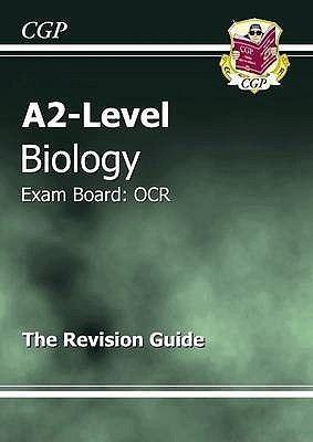 Biology: A2-Level: Exam Board: OCR: The Revision Guide