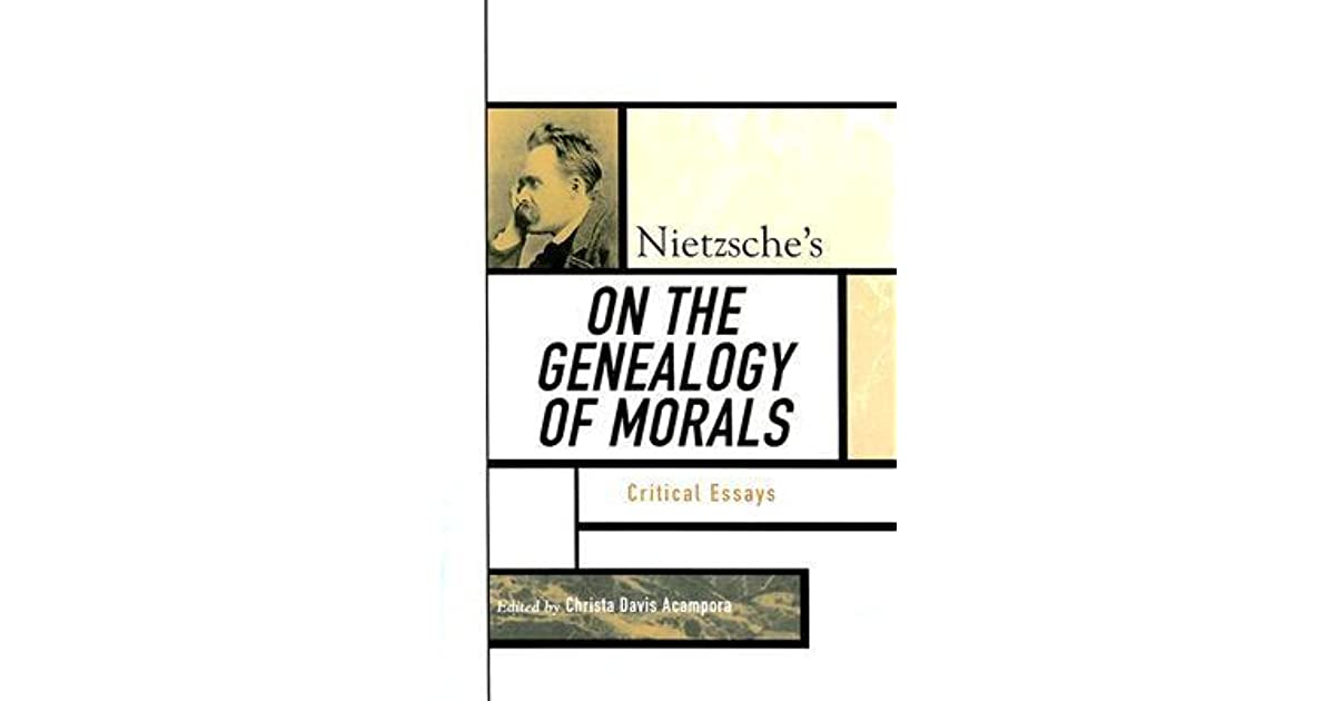 nietzsche s on the genealogy of morals critical essays by christa  nietzsche s on the genealogy of morals critical essays by christa davis acampora