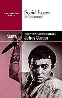 Tyranny in William Shakespeare's Julius Caesar