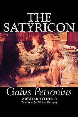 The Satyricon by Petroni Gaius Petronius Arbiter to Nero, Fiction, Classics, Historical