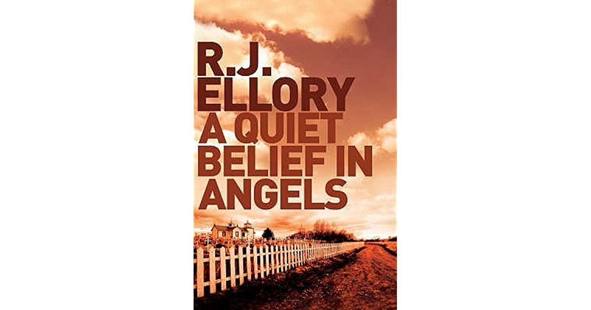 A Quiet Belief In Angels By Rj Ellory