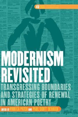 Modernism Revisited: Transgressing Boundaries and Strategies of Renewal in American Poetry