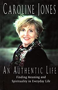An Authentic Life: Finding Meaning and Spirituality in Everyday Life