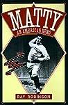 Matty: An American Hero: Christy Mathewson of the New York Giants