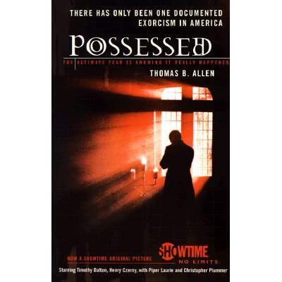 Possessed: The True Story of an Exorcism by Thomas B  Allen