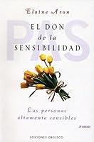 El Don de La Sensibilidad: (Las Personas Altamente Sensibles)