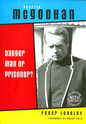 Patrick McGoohan: Danger Man or Prisoner?