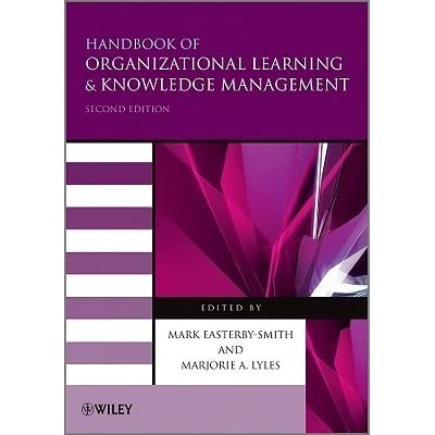 organizational learning and organizational knowledge Organizational learning an organization must learn so that it can adapt to a changing organizational learning denotes a change in organizational knowledge.