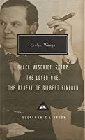 Black Mischief ; Scoop ; The Loved One ; The Ordeal of Gilbert Pinfold