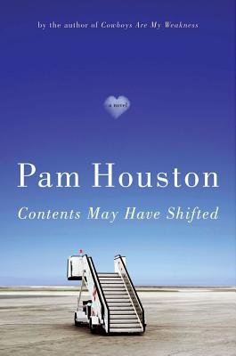 Contents May Have Shifted by Pam Houston