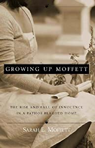 Growing Up Moffett: The Rise and Fall of Innocence in a Pathos Plagued Year