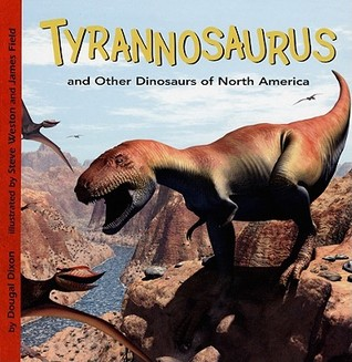 Tyrannosaurus and Other Dinosaurs of North America