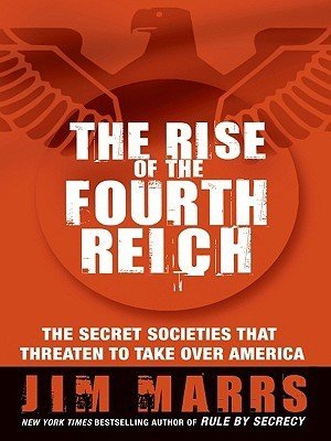 Jim Marrs THE RISE OF THE FOURTH REICH