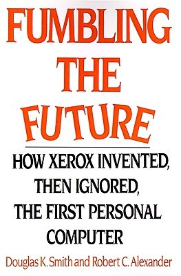 Fumbling the Future by Douglas K. Smith