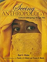 Seeing Anthropology: Cultural Anthropology Through Film [With DVD]