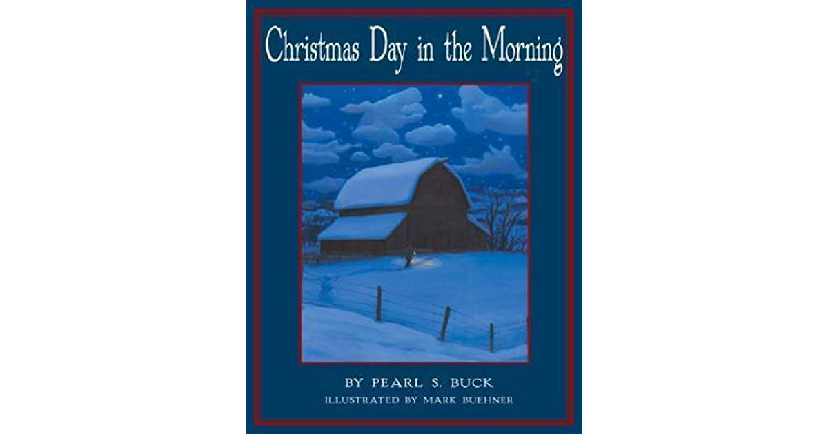 christmas day in the morning by pearl s buck - On Christmas Day In The Morning