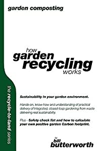 Garden Composting   How Garden Recycling Works (Recycle To Land Series)