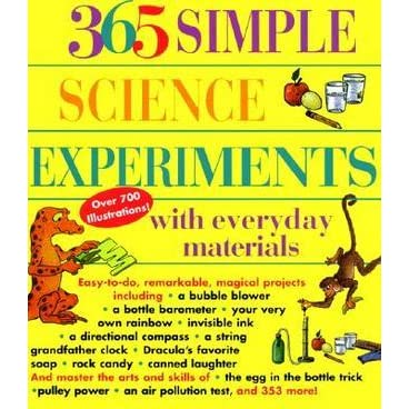 365 Simple Science Experiments with Everyday Materials by