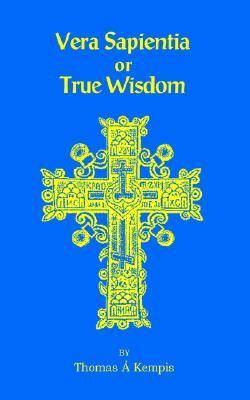 Vera Sapentia or True Wisdom