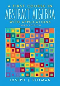 A First Course in Abstract Algebra: With Applications