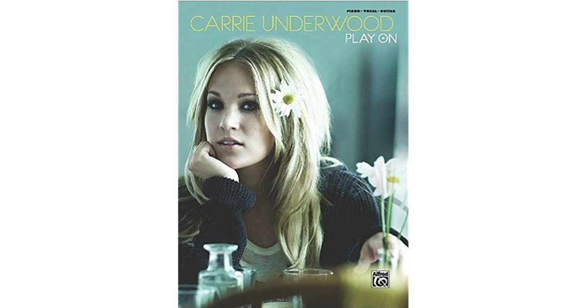 Play On Pianovocalchords By Carrie Underwood