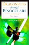 Dragonflies Through Binoculars: A Field Guide to Dragonflies of North America