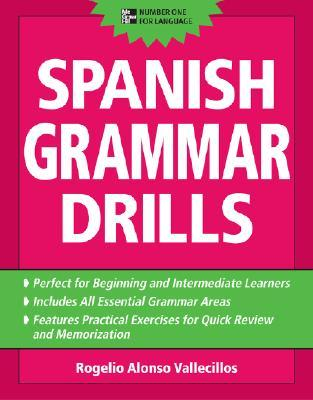 Spanish Grammar Drills by Rogelio Alonso Vallecillos