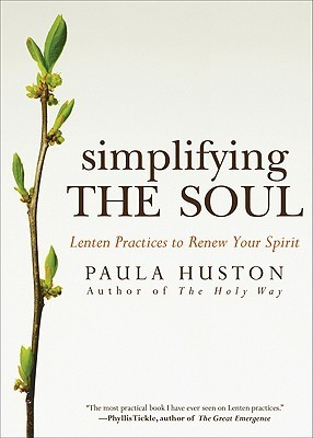 Simplifying the Soul by Paula Huston