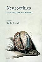 Neuroethics: An Introduction With Readings