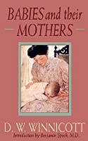 Babies and Their Mothers (Classics in Child Development)