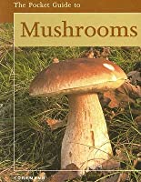 The Pocket Guide to Mushrooms