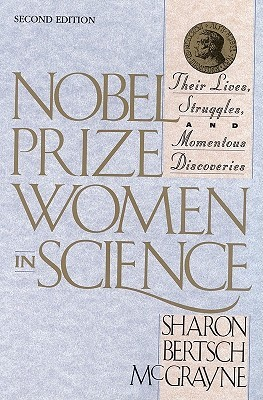Nobel Prize Women in Science: Their Lives, Struggles, and Momentous Discoveries