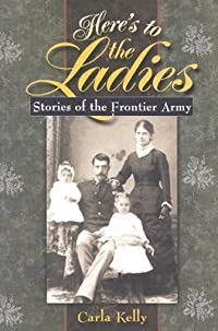 Here's to the Ladies: Stories of the Frontier Army