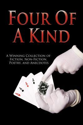 Outskirts Press Presents Four of a Kind: A Winning Collection of Fiction, Non-Fiction, Poetry, and Anecdotes