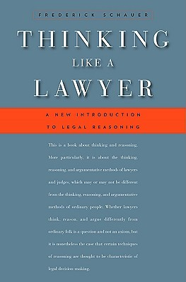 Thinking Like a Lawyer by Frederick Schauer