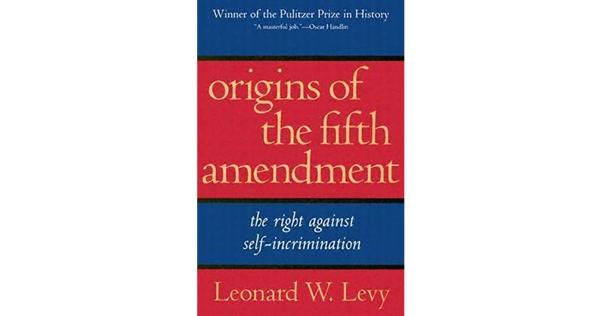Origins Of The Fifth Amendment The Right Against SelfIncrimination
