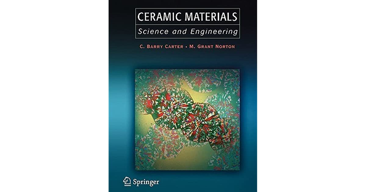Ceramic Materials Science And Engineering By C Barry Carter
