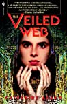 The Veiled Web by Catherine Asaro