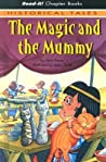 The Magic and the Mummy