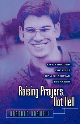 Raising Prayers, Not Hell: Life Through the Eyes of a Christian Teenager