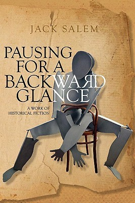 Pausing For a Backward Glance: A work of historical fiction