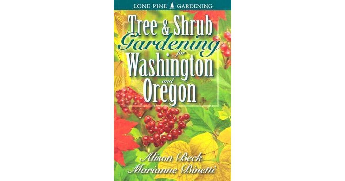 Tree Shrub Gardening For Washington Oregon By Alison Beck