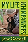 My Life with the Chimpanzees by Jane Goodall