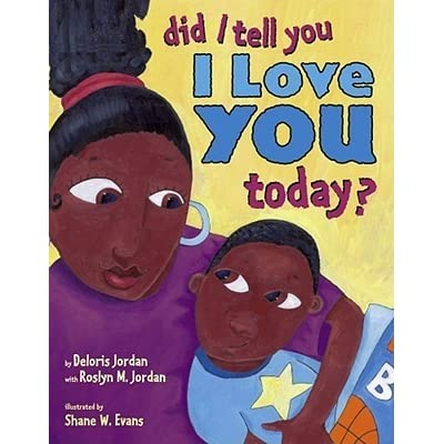 Did I Tell You I Love You Today? by Deloris Jordan