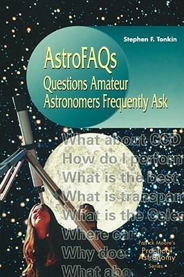 AstroFAQs  Questions Amateur Astronomers Frequently Ask-Springer-Verlag London (2000)