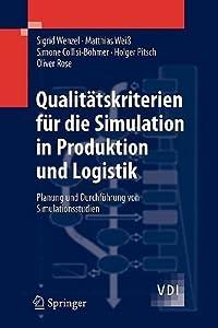 Qualitatskriterien Fur Die Simulation in Produktion Und Logistik: Planung Und Durchfuhrung Von Simulationsstudien