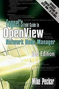 Fognet's Field Guide to OpenView Network Node Manager, 2nd Edition